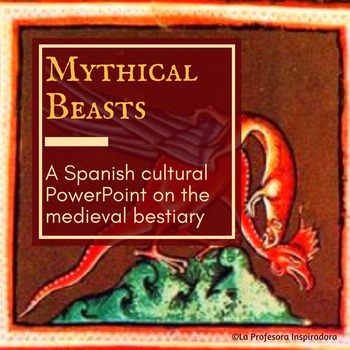 Spanish cultural lesson on mythical medieval creatures: El bestiario