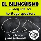 El bilingüismo: 8-day unit for heritage speakers