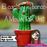 El cacto y el banco- Movie Talk Unit