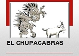 """El chupacabras - Superstition unit on """"chupacabras"""" and Pr"""