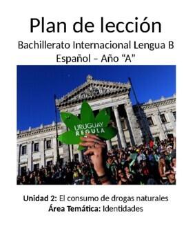 El consumo de drogas naturales: IB Spanish unit plans