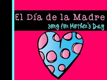 El día de la madre Spanish Song for Mother's Day {dual language/immersion, FLES}