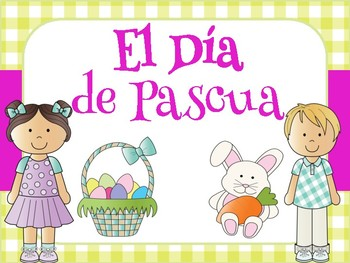 El día de Pascua -  EASTER CELEBRATION in SPANISH