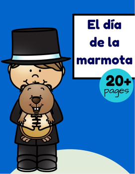 El día de la Marmota (Groundhog Day in Spanish)
