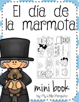 El día de la marmota (Groundhog Day February 2nd) Spanish mini book