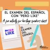 El examen del español con Pero Like- an activity for herit
