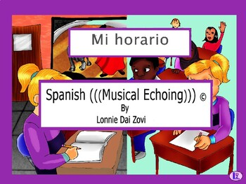 El horario - Spanish Musical Echoing Slide Show for Comprehensible Input