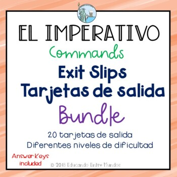 El imperativo Mandatos Exit Slips Spanish
