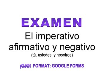 Mandatos-Imperativo: Spanish Commands Exam (AP, DP, IB) on Google Forms