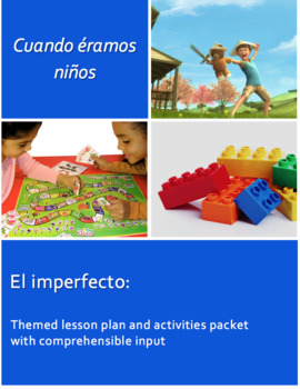 El imperfecto: Cuando éramos niños. Lesson Plan and Activities