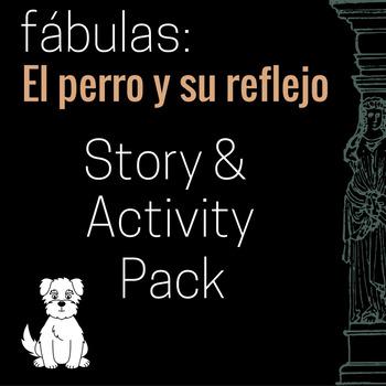 El perro y su reflejo Story and Activity Pack (Dog & His Reflection in Spanish)