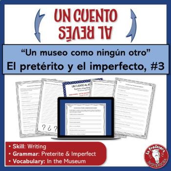 El pretérito y el imperfecto: Un cuento al revés #3