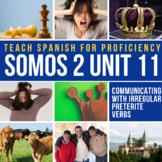 SOMOS Spanish 2 Unit 11: El que se enoja, pierde (Mayan Fa