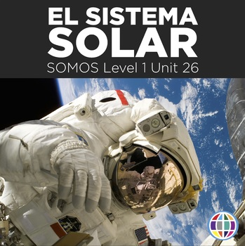 El sistema solar - 8 day+ unit for Spanish 1