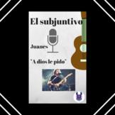 El subjuntivo en A Dios Le Pido, Juanes - Practice with Subjunctive - Spanish