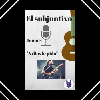 El subjuntivo en A Dios Le Pido, Juanes - Practice with Su