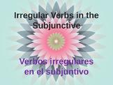 El subjuntivo irregular, Irregular Subjunctive