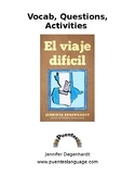 El viaje difícil - vocab, questions and activities