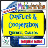 Conflict and Cooperation in Quebec, Canada Lesson