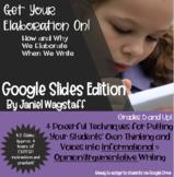Elaboration Google Slides Distance Learning for Essays Gr 5 & Up