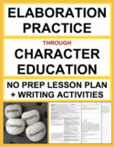 Elaboration Writing Practice using Character Education Lesson & Activities