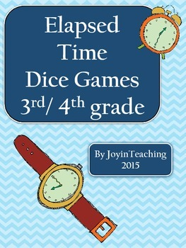 Elapsed Time Dice Games: 3rd and 4th grade Problem Solving