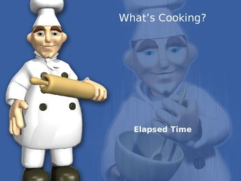 Elapsed Time Powerpoint : What's Cooking?