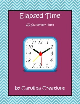 Elapsed Time QR Code Scavenger Hunt 4.MD.A.2 and 3.MD.A.1