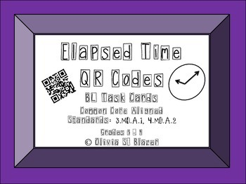 Elapsed Time QR Codes Below Level Task Cards - Common Core 3.MD.A1, 4.MD.A.2