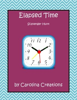 Elapsed Time Scavenger Hunt 4.MD.A.2  3.MD.A.1
