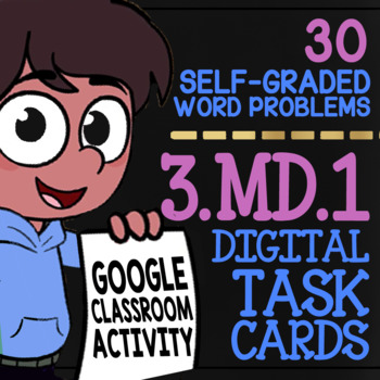 ELAPSED TIME ★ 3rd Grade | Google Classroom Self-Graded Word Problems | 3.MD.1