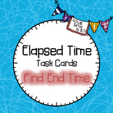 Elapsed Time | Task Cards | Find End Time