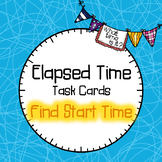 Elapsed Time | Task Cards | Find Start Time