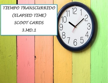 Elapsed Time Task Cards/ Tiempo Transcurrido
