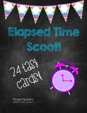 Elapsed Time - Task Cards/Scoot