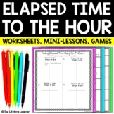Elapsed Time in Hours - Elapsed Time Worksheets Activities Games