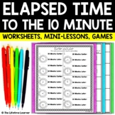 Elapsed Time to the 10 Minute - Elapsed Time Worksheets Activities Games