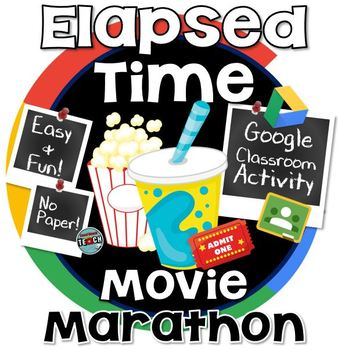 Elapsed Time with a Movie Marathon - GOOGLE CLASSROOM