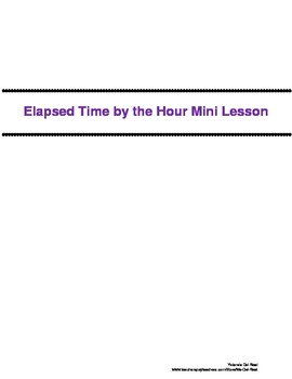 Elasped Time by the Hour Mini Lesson & Word Problem worksheet