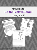 Ele, the Healthy Elephant - Activity Pre-K, K, 1st