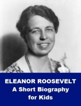 Eleanor Roosevelt - A Short Biography for Kids