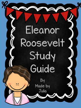 Eleanor Roosevelt Study Guide