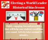 Electing a World Leader - Showing Bias in History