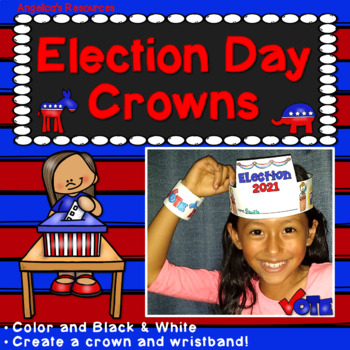 Election Day Craft Activities 2016 : Crowns and Wristbands