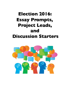 Election 2016: Essay Prompts, Project Leads, and Discussion Starters