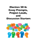 Election 2016: Essay Prompts, Project Leads, and Discussio