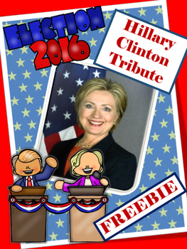 ELECTION 2016 - Hillary Clinton  Tribute  -Women's Studies Freebie