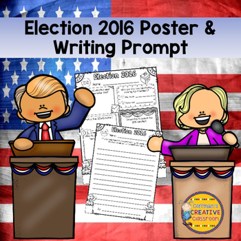 Election 2016 Poster and Writing Prompt