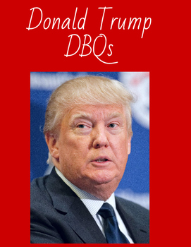Election 2016 Presidential Donald Trump DBQ Essay Workshee