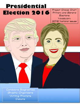 Election 2016 Unit - The Issues, the Candidates, and the Election Process